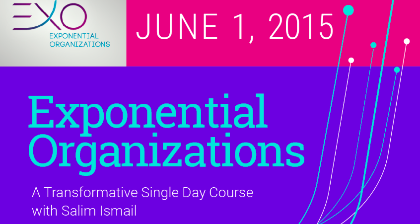 Exponential Organizations – A Transformative Single Day Course with Salim Ismail
